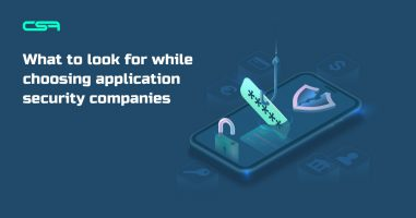 What to look for while choosing application security companies